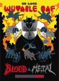 Wuvable Oaf: Blood and Metal