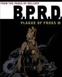 BPRD Plague of Frogs Vol. 1