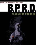 BPRD Plague of Frogs Vol. 2